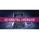 3D Kristal Ürünler